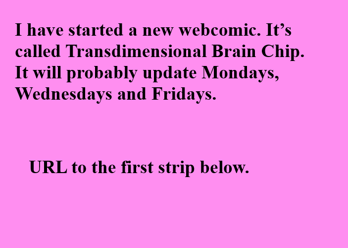 New webomic, Transdimensional Brain Chip